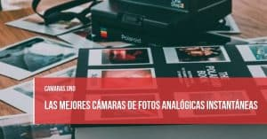 mejores cámaras de fotos analógicas instantáneas