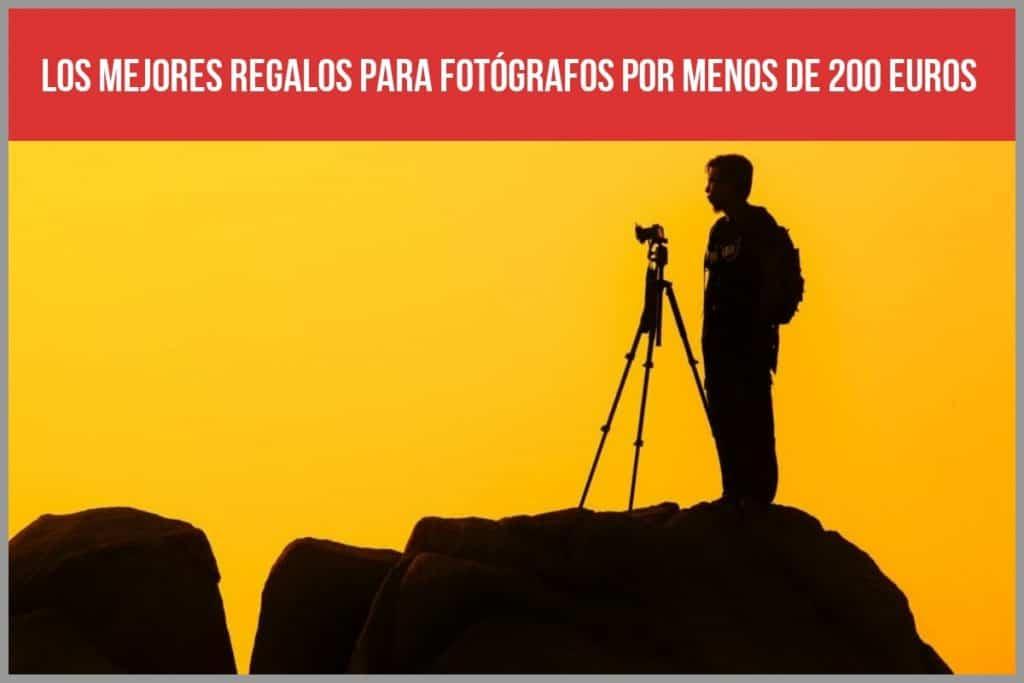 ¿Cuáles son los 7 mejores regalos para los amantes de la fotografía en por menos de 200 euros?