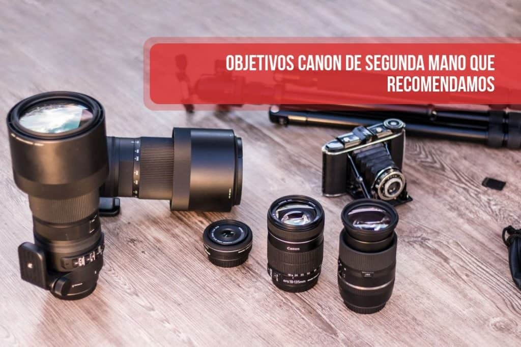 Objetivos Canon de segunda mano que recomendamos
