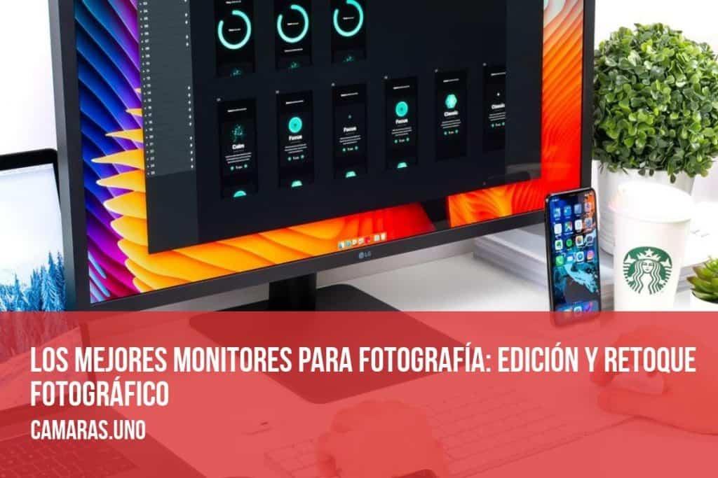 Los mejores monitores para fotografía: edición y retoque fotográfico