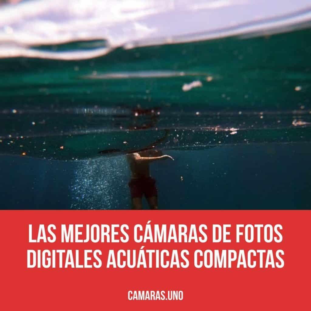 Las mejores cámaras de fotos digitales acuáticas compactas