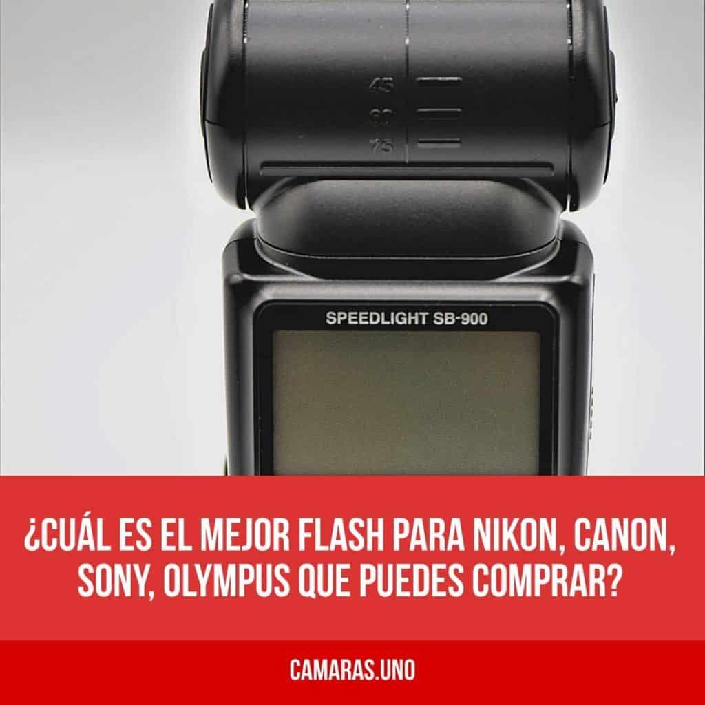 ¿Cuál es el mejor flash para Nikon, Canon, Sony, Olympus que puedes comprar?