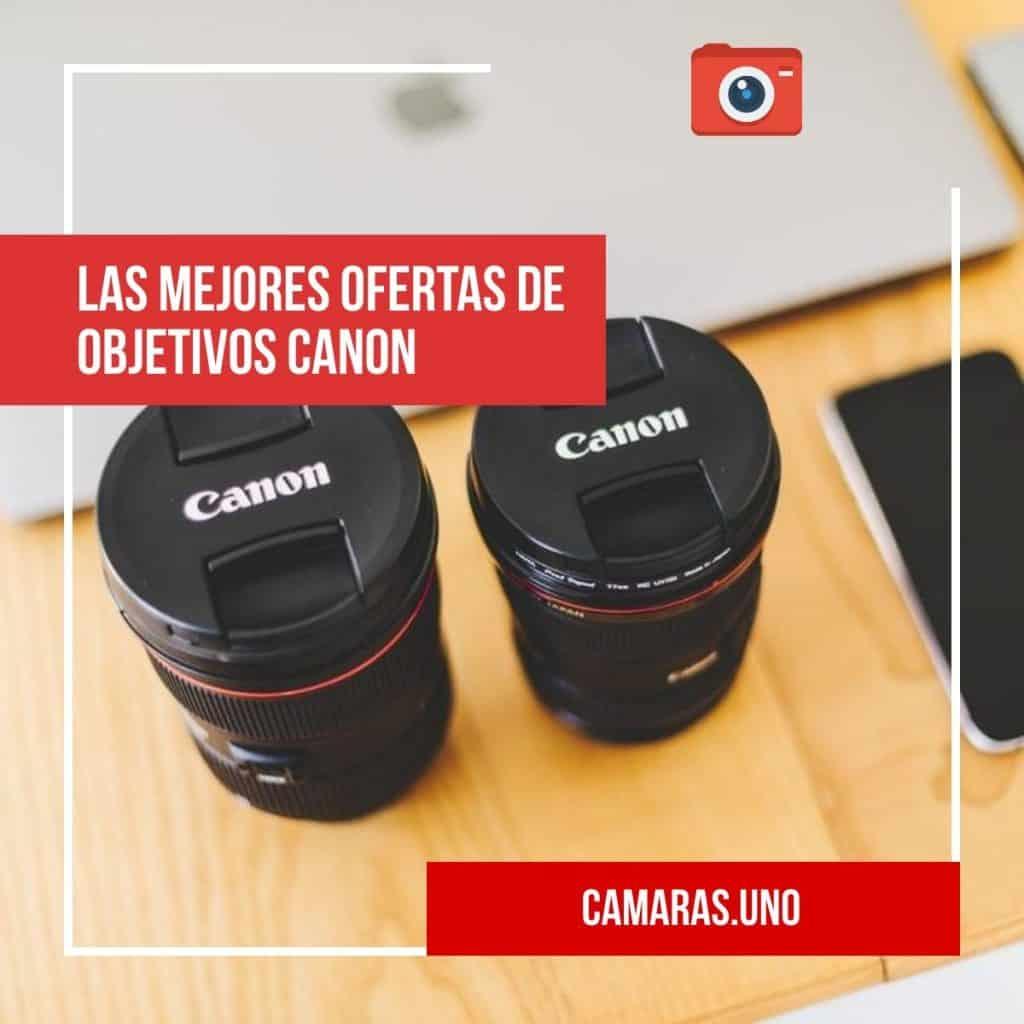 Las mejores ofertas de objetivos Canon