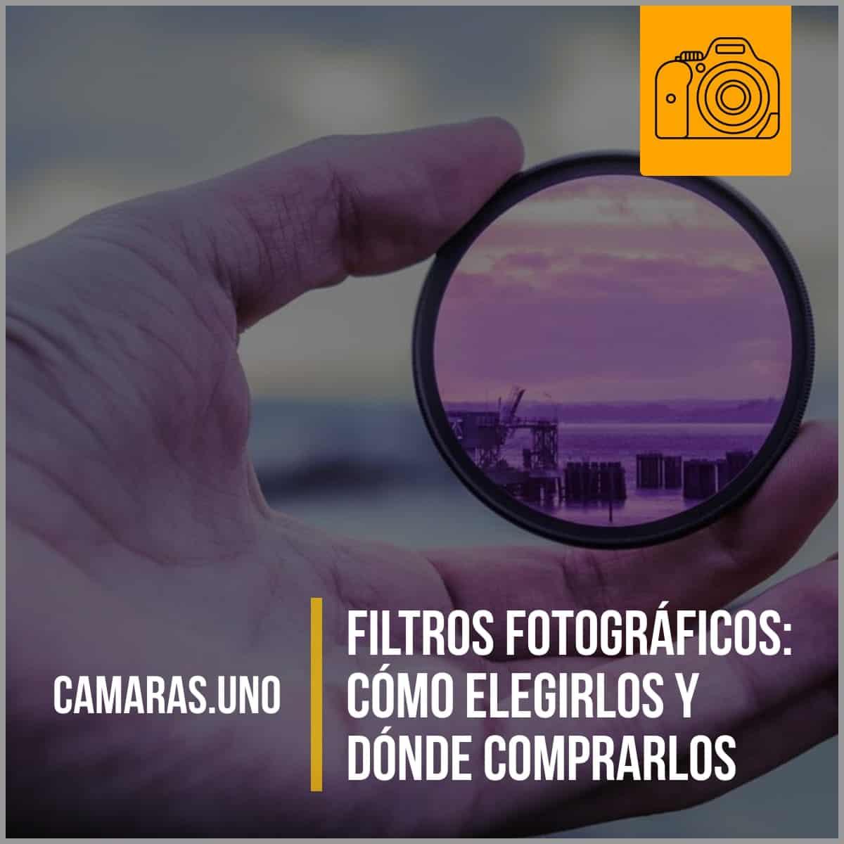 Filtros fotográficos: cómo elegirlos y dónde comprarlos