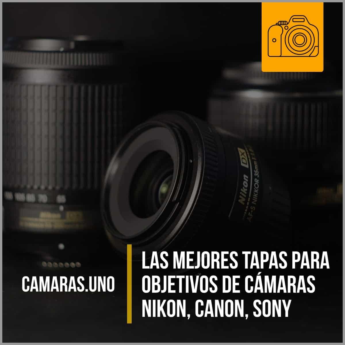 Las mejores tapas para objetivos de cámaras Nikon, Canon, Sony