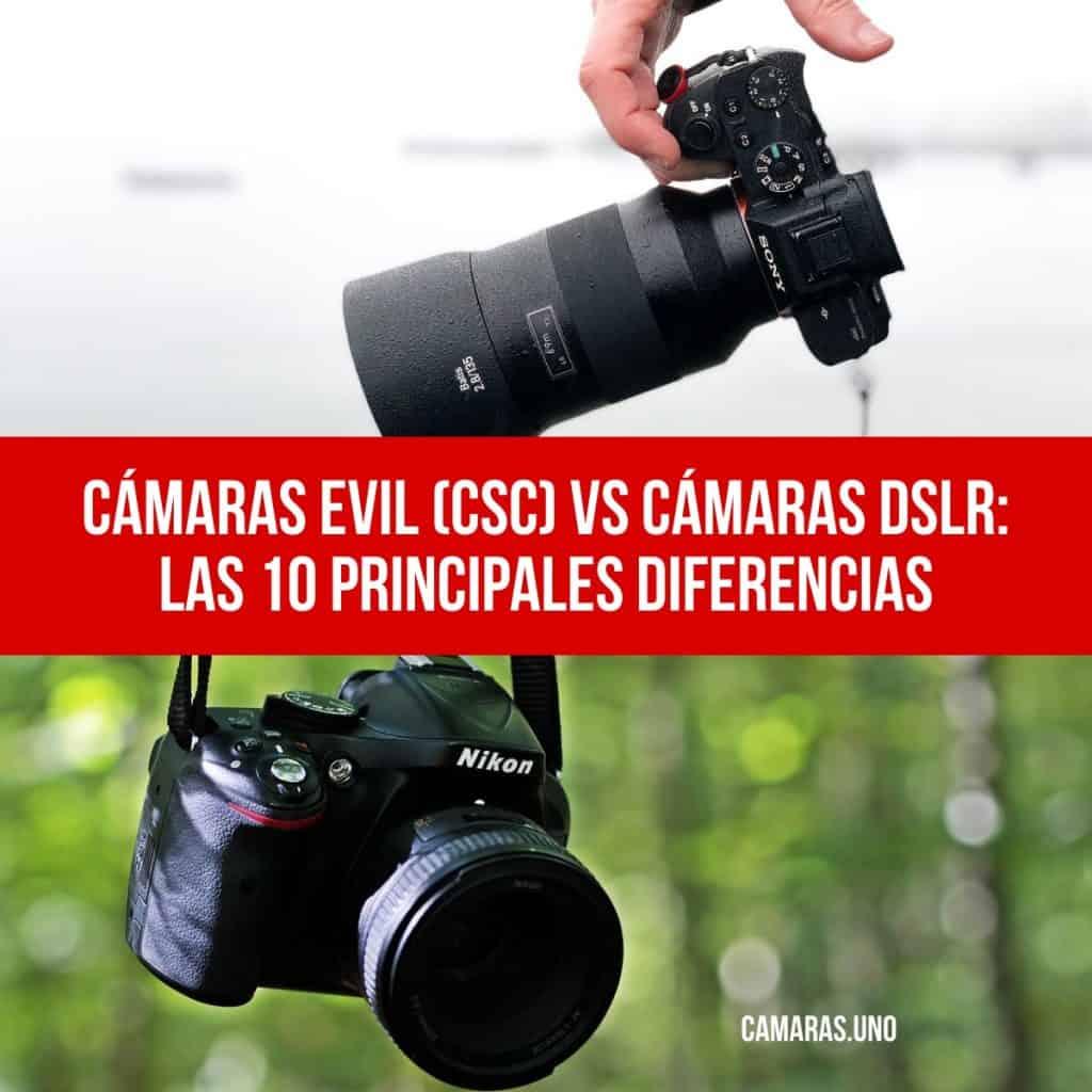 Cámaras EVIL (CSC) vs cámaras DSLR: las 10 principales diferencias