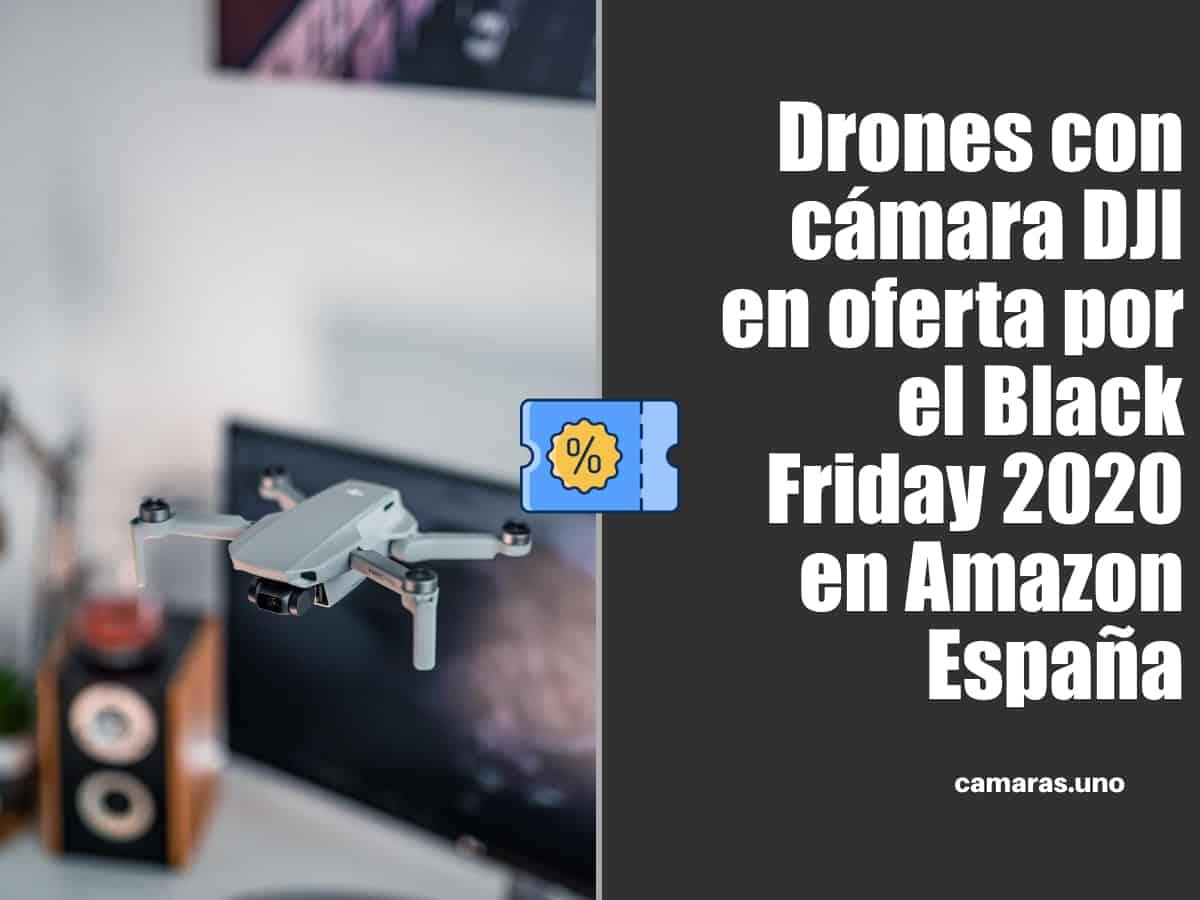 Drones con cámara DJI en oferta por el Black Friday 2020 en Amazon España