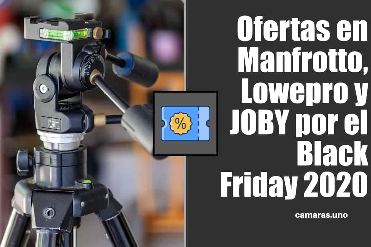 Ofertas accesorios para fotografía de las marcas Manfrotto, Lowepro y JOBY por el Black Friday 2020
